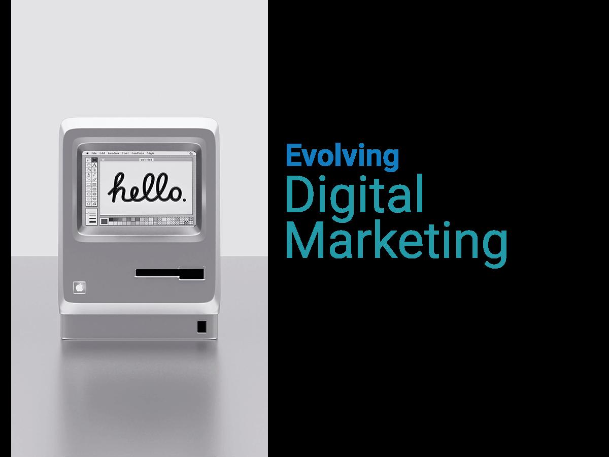 Evolving Digital Marketing